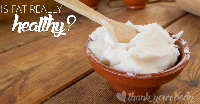The low-fat mentality isn't serving anyone! Learn why fat is healthy, and what fats to eat.