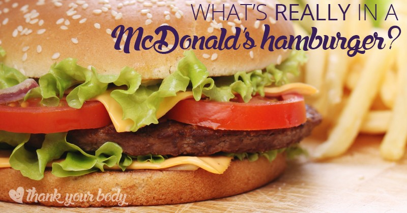 What's really in a McDonald's hamburger? You may not want to know, but really need to.