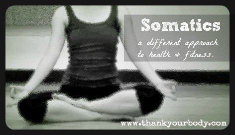 Somatics: A different approach to fitness and health.