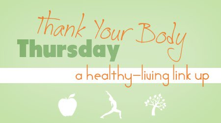 Thank Your Body Thursday #1