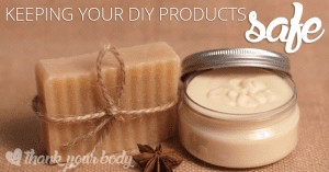 Are your DIY and homemade beauty products safe? Here are 6 tips to ensure they are.