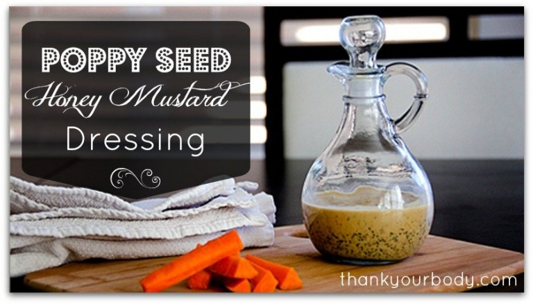 Poppy Seed Honey Mustard Dressing - Using only real food ingredients!