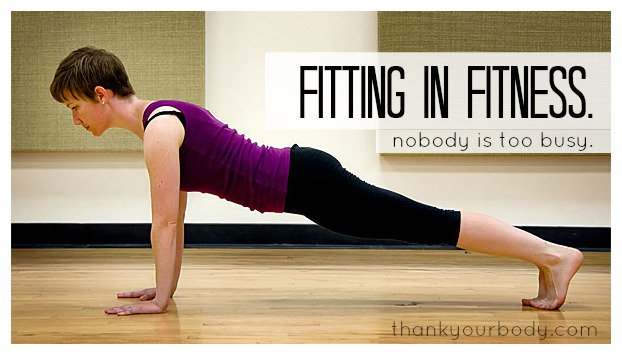 5 tips for fitting in fitness. Nobody is too busy.