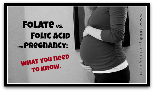 Folate vs. Folic Acid for Pregnancy: What you need to know