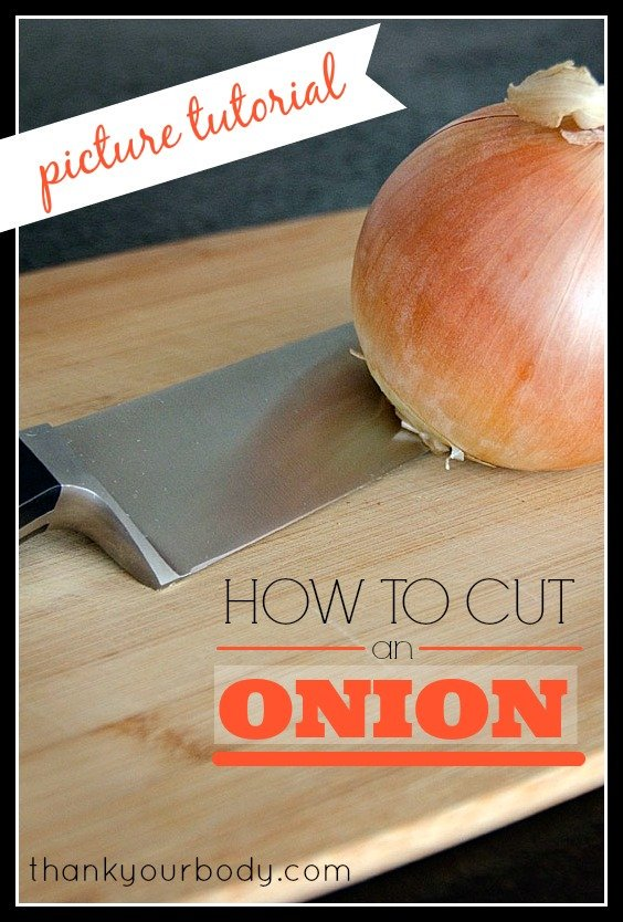 How to cut an onion picture tutorial. This is SO useful! I've been cutting them wrong forever.