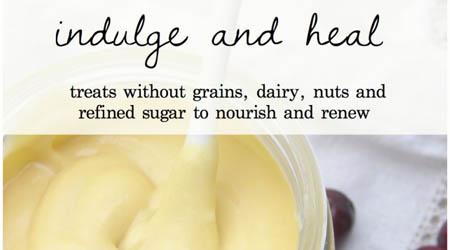 Awesome ebook: Indulge and heal - nourishing treats