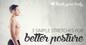 3 simple stretches for better posture. Good to know!