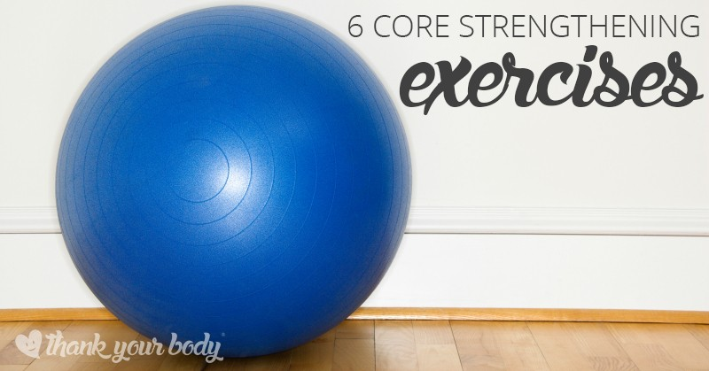 6 simple and effective core strengthening exercises.