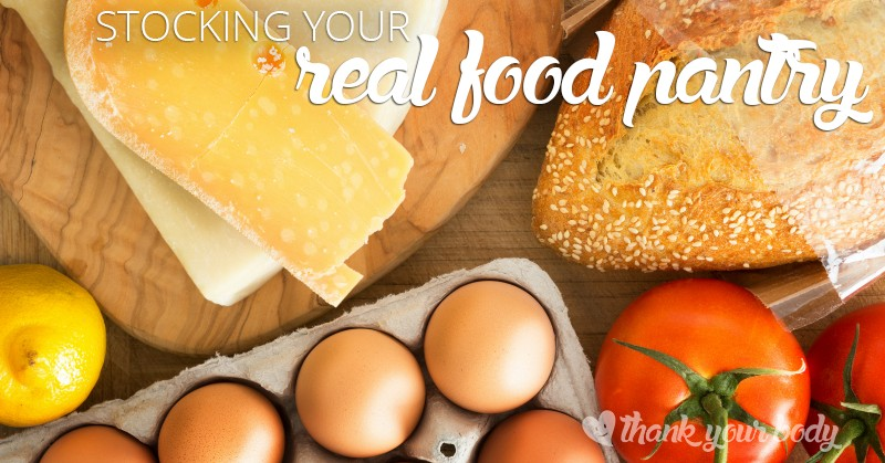 Learn how easy it is to stock your real food pantry, fridge, and freezer.