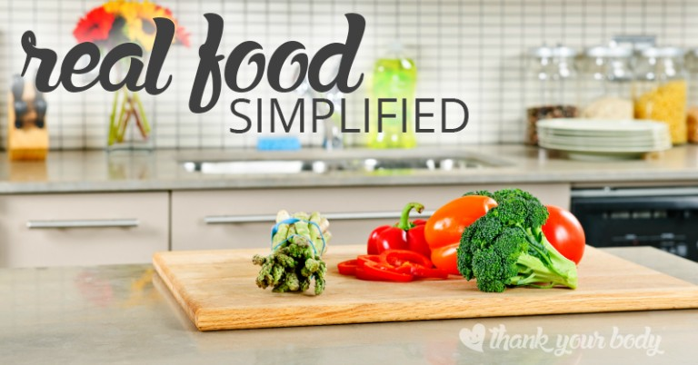 Real Food Simplified: For the busy, stressed, and overwhelmed.