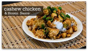 Delicious cashew chicken and homemade hoisin sauce without MSG, GMOs, or other fake stuff.