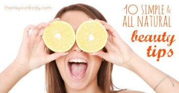 10 Super Simple All Natural Beauty Tips