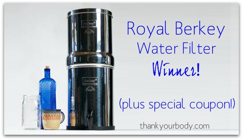 Royal Berkey Water Filter WINNER (and coupon for everyone else)!