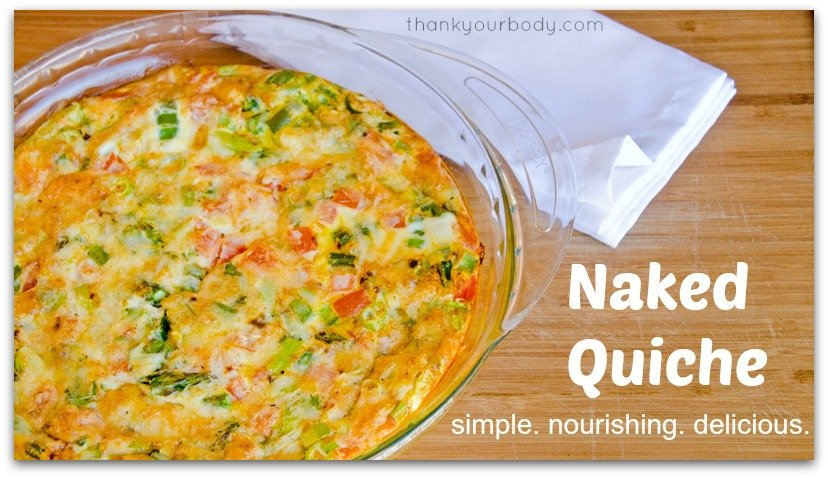 Naked Quiche Recipe: Super easy and nourishing.