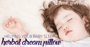 Helping your baby sleep: How to make an herbal dream pillow