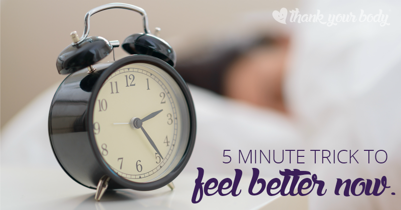 the 5 minute trick to feel better now
