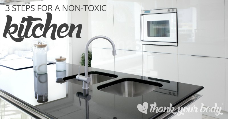 Don't let you kitchen become a scary chemical disaster. Try these 3 simple steps for a non-toxic kitchen. Easy, and safe.