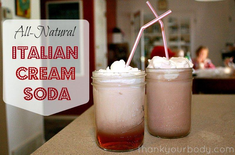 Yummy Italian Cream Soda, all natural and kid-friendly!