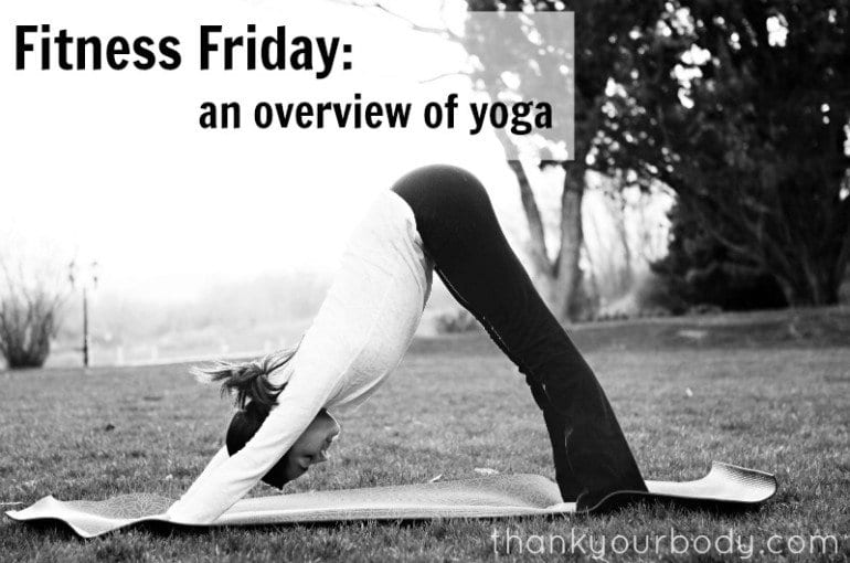 Fitness Friday: An Overview of Yoga
