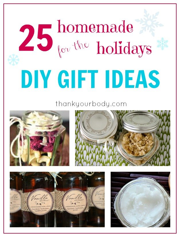 25 amazing diy homemade gifts! This is perfect for the holidays! www.thankyourbody.com