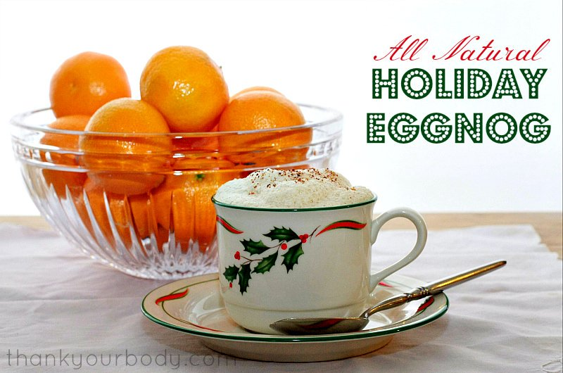 Rich, creamy, all natural holiday eggnog!