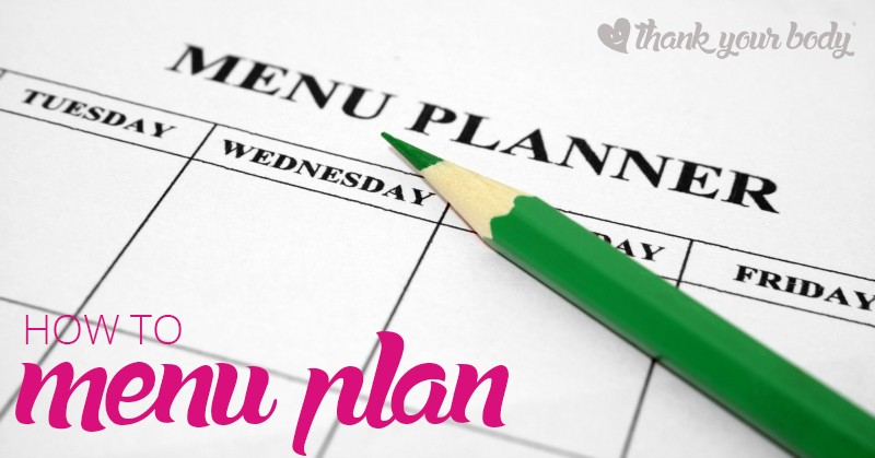 Learn how to menu plan and save time,, money, and eat healthier.