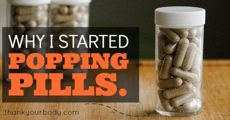 Why I started popping pills.
