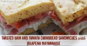 From the recipe book Cooking for Isaiah, these toasted ham and tomato cornbread sandwiches are gluten and dairy free, and the jalapeno mayonnaise adds a savory zip!