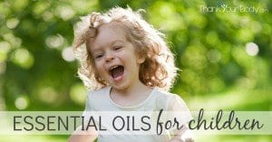 Essential oils for children: Safety, remedies, and how to.