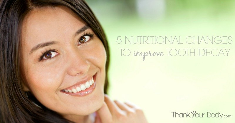 5 Nutritional Changes To Improve Tooth Decay