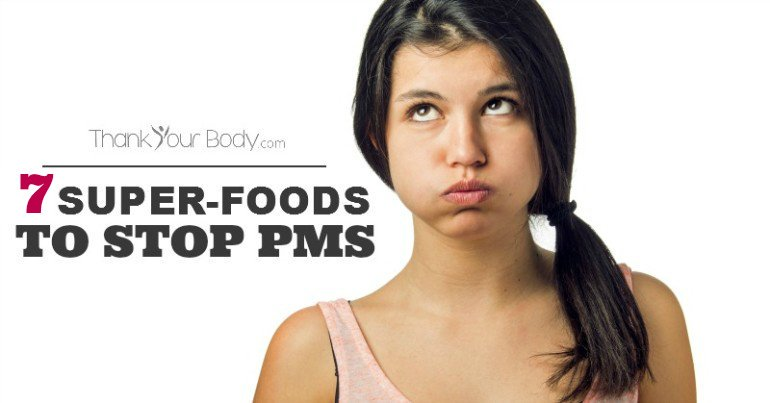 7 Super-foods to Stop PMS