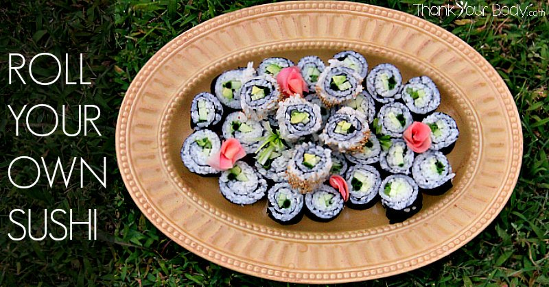 Roll your own all natural, organic sushi at home!