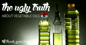 Vegetable oils are bad.