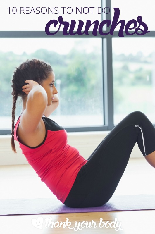 10 great reasons to NOT do crunches. Good to know.