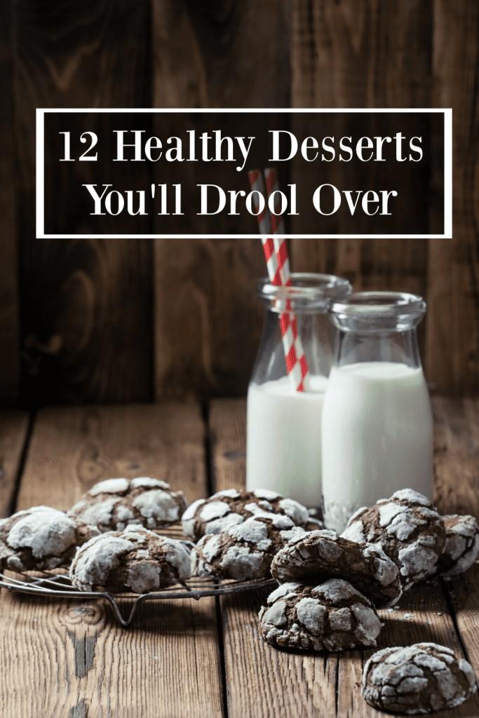 12 Drool Worthy Healthy Desserts